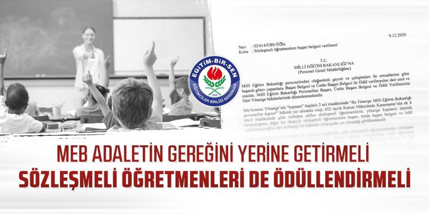 MEB adaletin gereğini yerine getirmeli, sözleşmeli öğretmenleri de ödüllendirmeli