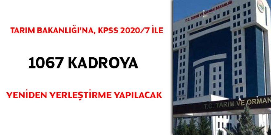 Tarım Bakanlığı'na, KPSS 2020/7 ile 1067 kadroya yeniden yerleştirme yapılacak