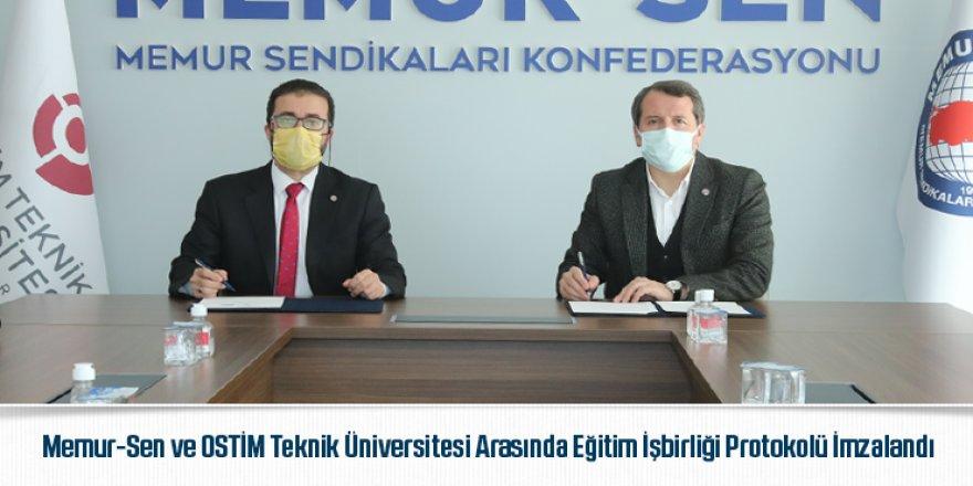 Memur-Sen ve OSTİM Teknik Üniversitesi Arasında Eğitim İşbirliği Protokolü İmzalandı