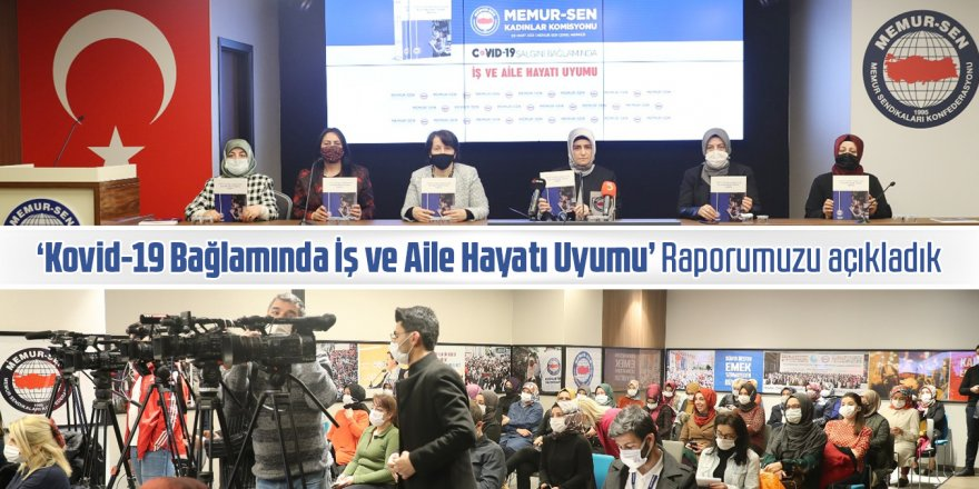Memur-Sen 'Kovid-19 Bağlamında İş ve Aile Hayatı Uyumu' Raporunu Açıkladı