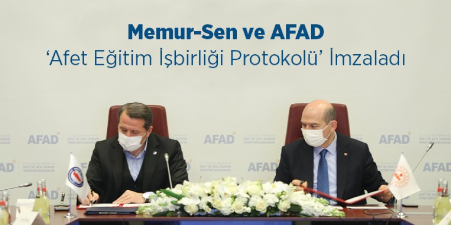 Memur-Sen ve AFAD, 'Afet Eğitim İşbirliği Protokolü' İmzaladı