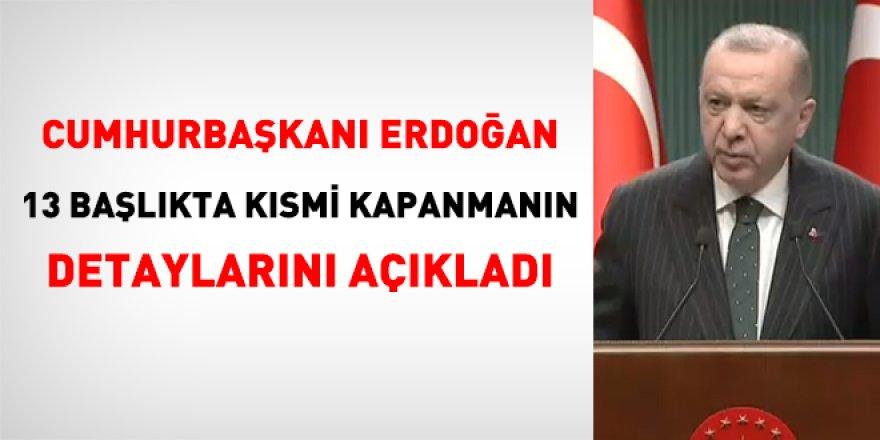 Cumhurbaşkanı Erdoğan, kısmi kapanmanın detaylarını açıkladı