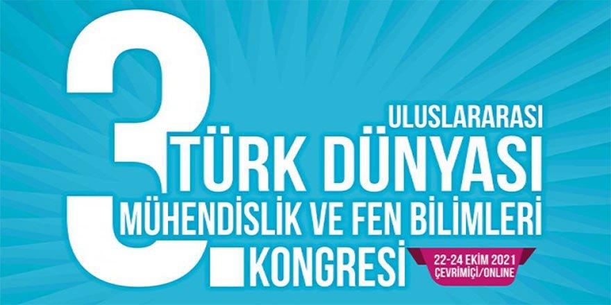 Türk Dünyası Mühendislik ve Fen Bilimleri Kongresi'nde Buluşacak!
