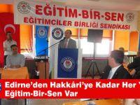 Edirne'den Hakkâri'ye Kadar Her Yerde Eğitim-Bir-Sen Var