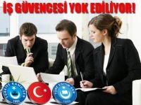 İŞ GÜVENCESİ YOK EDİLİYOR!