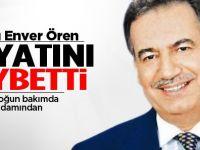 Enver Ören vefat etti!