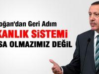 Erdoğan'dan Başkanlık Sisteminde Geri Adım