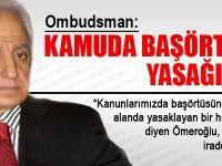 Ombudsman: Kamuda başörtüsü yasağı yok