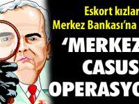 Merkez Bankası'nda operasyon