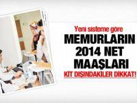 Memurların yeni sisteme göre 2014 net maaşları
