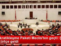 Demokratikleşme Paketi Meclis'te Kabul Edildi