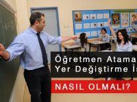 Öğretmen Atama ve Yer Değiştirme İşlemleri