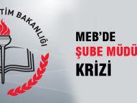 MEB'de Şube Müdürlüğü Krizi