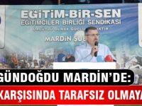 Gündoğdu, Mardin'den Seslendi