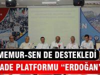 """Memur-Sen ve STK'lar """"Erdoğan"""" Dedi"""