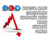 Memurlara Ekonomik Kriz Uyarısı