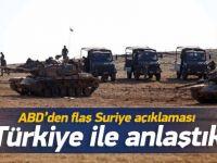 ABD'den flaş açıklama: Türkiye'yle anlaştık