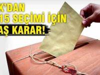 YSK'dan 2015 seçimi için flaş karar!