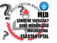 MEB Şube Müdürlüğü'nde Ne Yapacak?