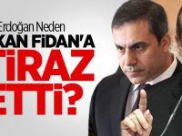 Erdoğan Neden Hakan Fidan'a İtiraz Etti?