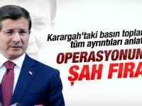 Davutoğlu Şah Fırat Operasyonu'nu anlattı