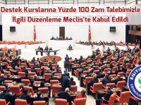 Destek Kurslarına Yüzde 100 Zam Talebimizle İlgili Düzenleme Meclis'te Kabul Edildi