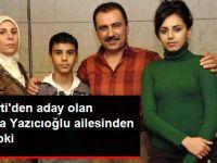 Yazıcıoğlu Ailesi'nden Adaylık Tepkisi