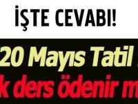 18-19-20 Mayıs 2015 Tatil Mi? Ek Ders Ücretleri Ödenecek Mi?