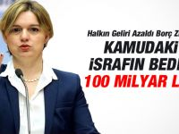 Kamuda İsraf ve Usulsüzlüklerin Bedeli 100 Milyar Lira