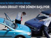 Trafik sigortasında yeni döneme dikkat