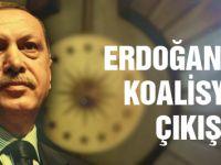 Erdoğan'dan koalisyon çıkışı!