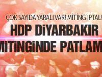 Diyarbakır'da HDP mitinginde patlama! FLAŞ!