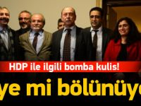 HDP ile ilgili bomba kulis! Bölünüyorlar mı?