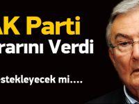 AK Parti, Deniz Baykal'ı destekleyecek mi?