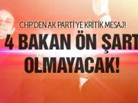 CHP'den AK Parti'ye 4 Bakan için kritik mesaj!