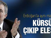 Abdullah Gül'len sert eleştiriler