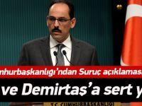 Cumhurbaşkanlığı'ndan Suruç ve DEAŞ açıklaması