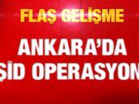 Ankara'da son dakika IŞİD operasyonu