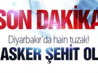 Diyarbakır'da hain tuzak! Şehit haberi geldi!