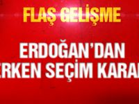 Cumhurbaşkanı Erdoğan'dan seçim kararı!