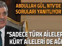 Abdullah Gül, NTV'de soruları yanıtlıyor