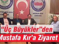 Üç Büyüklerden Mustafa Kır'a Ziyaret