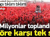 Milyonlar teröre karşı Yenikapı'ya gidiyor