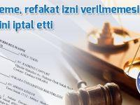 Mahkeme, refakat izni verilmemesi işlemini iptal etti