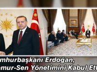 Erdoğan, Memur-Sen Yönetimini Kabul Etti