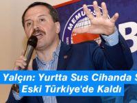 Ali Yalçın: Yurtta Sus Cihanda Sus Eski Türkiye'de Kaldı