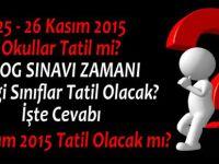 25-26 Kasım Okullar Tatil - 27 Kasım 2015 Okullar Tatil mi? Hangi Okullar Tatil Edildi?