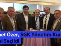 Ahmet Özer, SGK Yönetim Kurulu Üyesi Seçildi