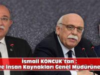 Koncuk'tan Bakan Avcı ve Genel Müdür Aydoğdu'ya Eleştiri