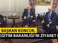 Genel Başkan Koncuk, Milli Eğitim Bakanlığı'nı Ziyaret Etti